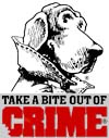Take a bite out of crime with a dogs face looking at you.